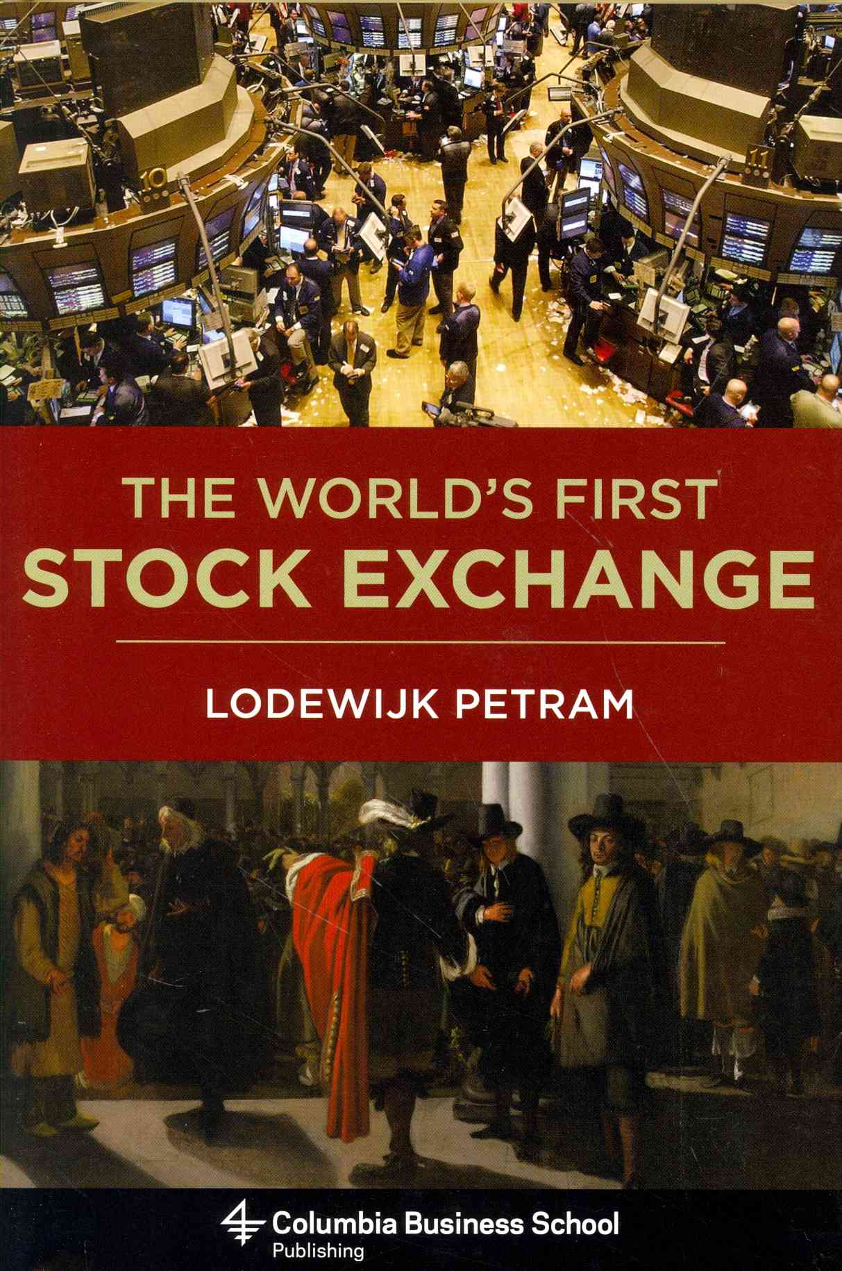 The World's First Stock Exchange By Petram, Lodewijk/ Richards, Lynne (TRN)