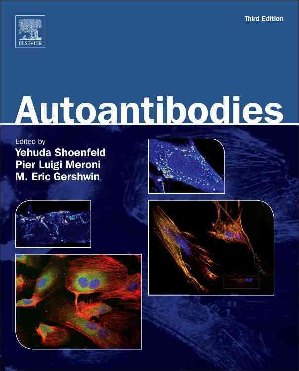 Autoantibodies By Shoenfeld, Yehuda (EDT)/ Meroni, Pier Luigi (EDT)/ Gershwin, M. Eric (EDT)